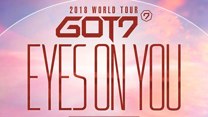 Artikel Bild - GOT7 2018 WORLD TOUR 'EYES ON YOU': Infos zum Ticket-Verkauf