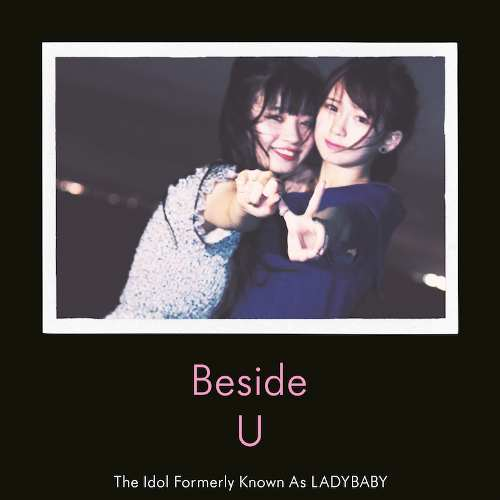 The Idol Formerly Known As LADYBABY - Beside U erscheint in Europa