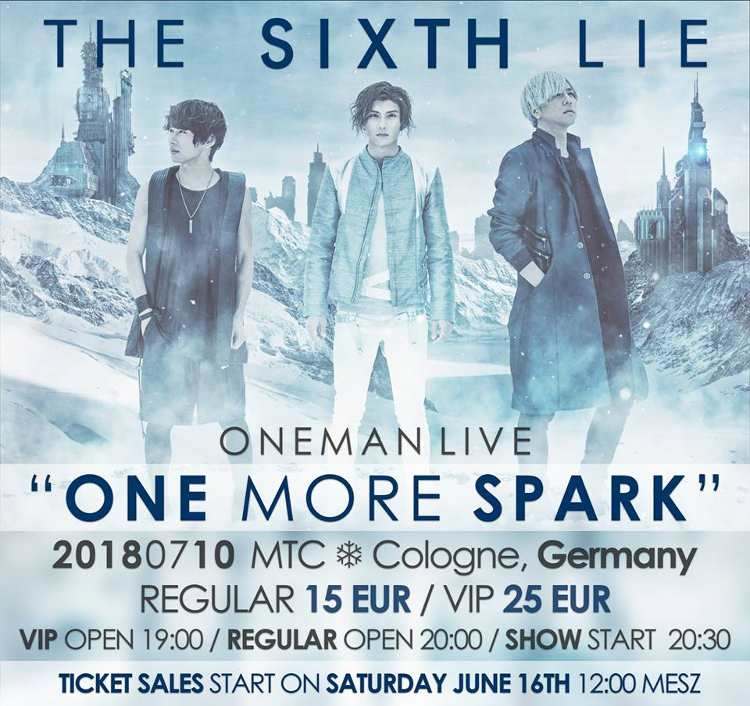 "THE SIXTH LIE ONEMAN LIVE ""One More Spark"" im Juli 2018 in Deutschland"
